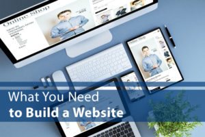 Image of Computer, Mobile and Tablet with words: What You Need to Build a Website
