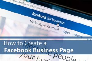 """Image of facebook for business with words """"How to Create a Facebook Business Page"""""""
